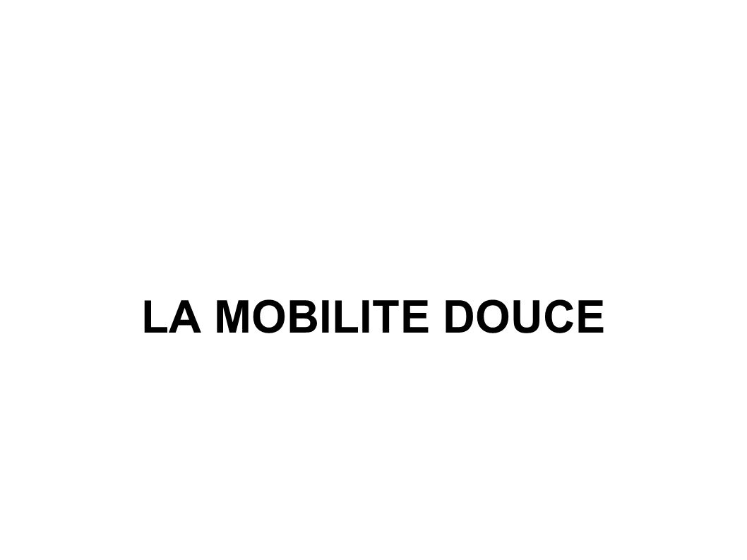 LA MOBILITE DOUCE