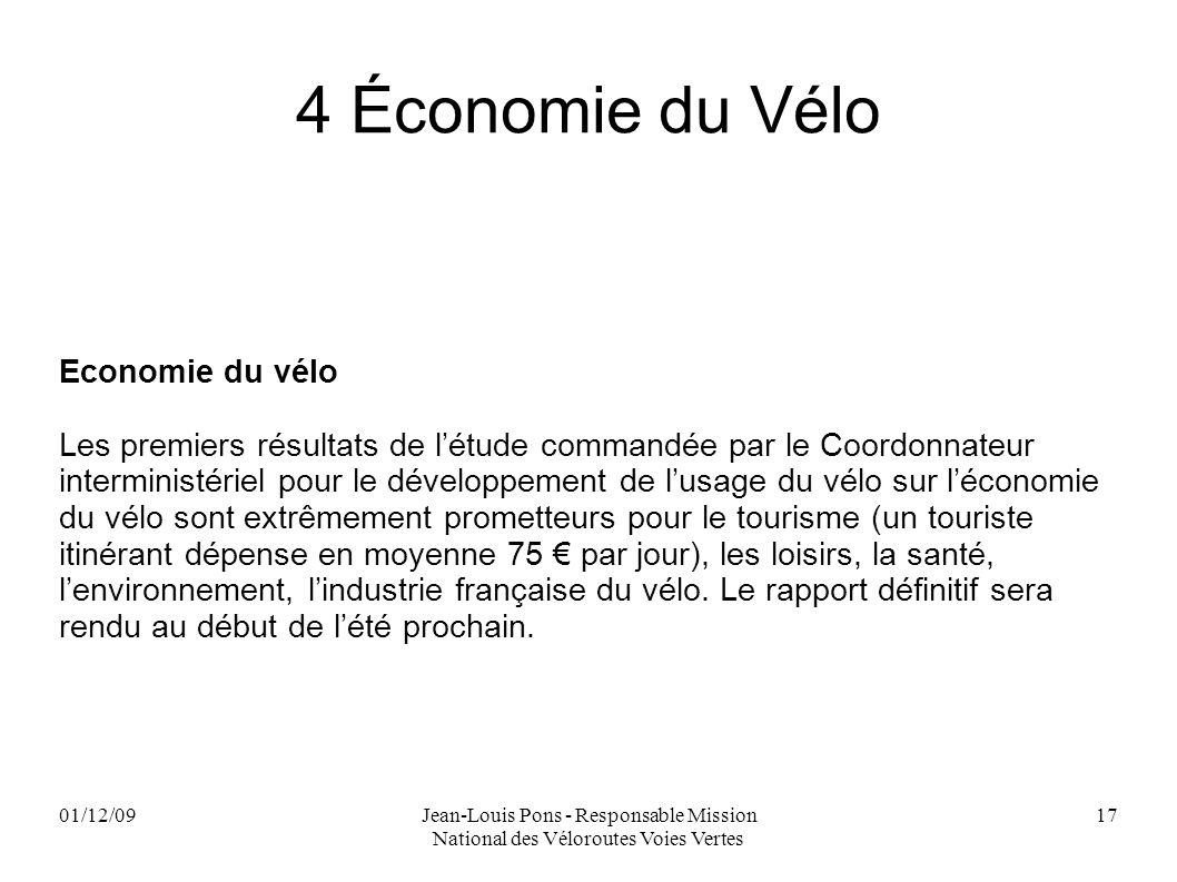 01/12/09Jean-Louis Pons - Responsable Mission National des Véloroutes Voies Vertes 17 4 Économie du Vélo Economie du vélo Les premiers résultats de lé