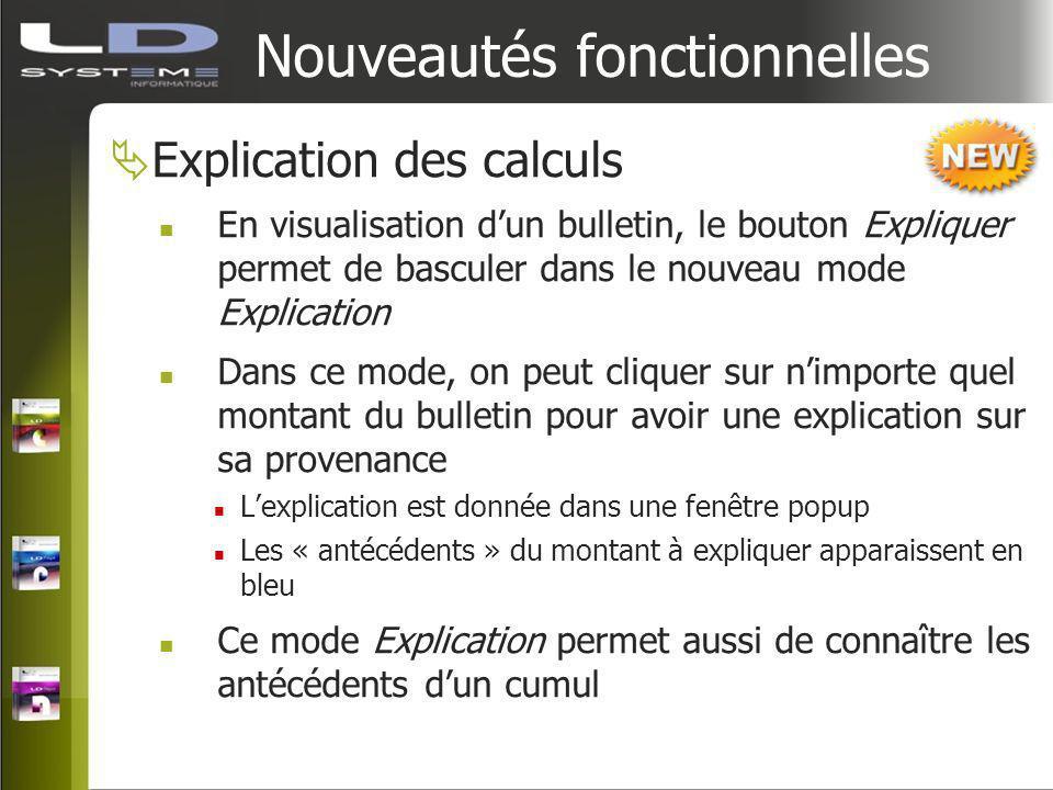 Nouveautés fonctionnelles Explication des calculs En visualisation dun bulletin, le bouton Expliquer permet de basculer dans le nouveau mode Explicati