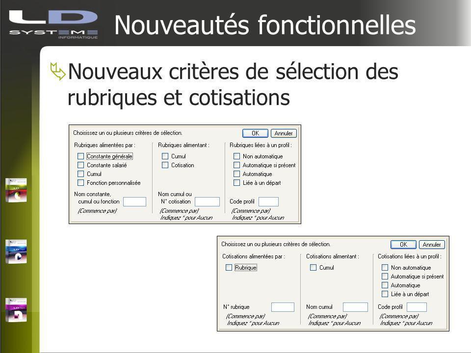 Nouveautés fonctionnelles Nouveaux critères de sélection des rubriques et cotisations