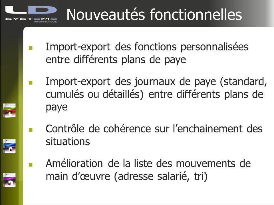 Nouveautés fonctionnelles Import-export des fonctions personnalisées entre différents plans de paye Import-export des journaux de paye (standard, cumu