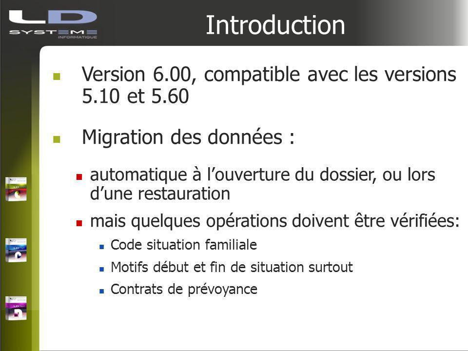 Introduction Version 6.00, compatible avec les versions 5.10 et 5.60 Migration des données : automatique à louverture du dossier, ou lors dune restaur
