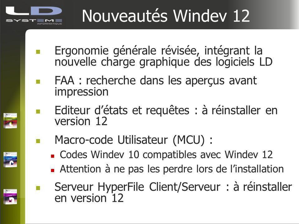 Nouveautés Windev 12 Ergonomie générale révisée, intégrant la nouvelle charge graphique des logiciels LD FAA : recherche dans les aperçus avant impres