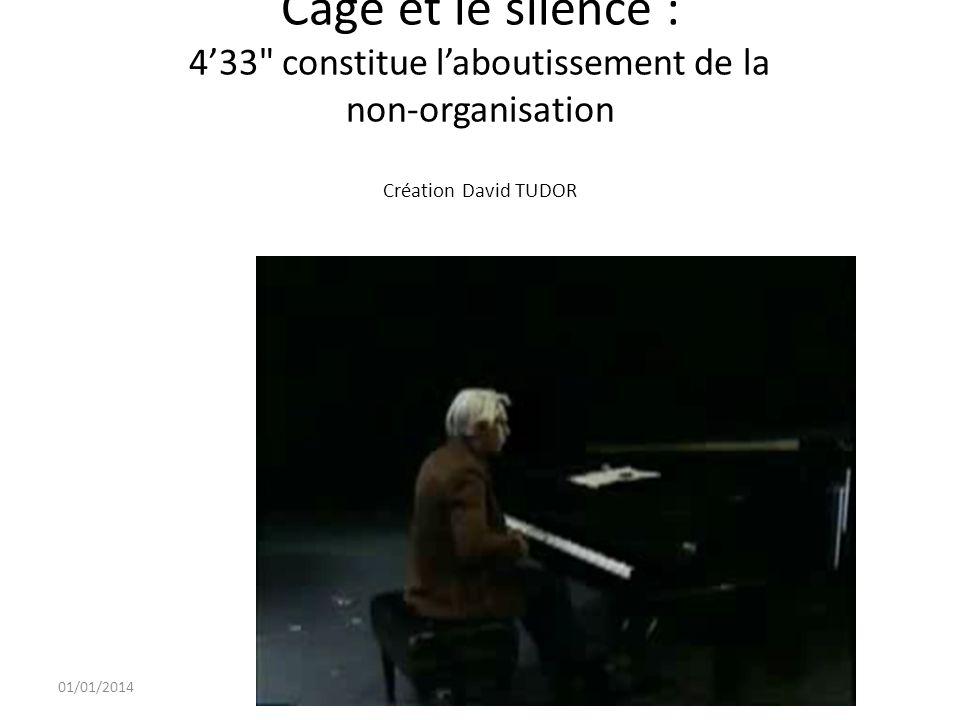 01/01/2014 12 Cage et le silence : 433 version orchestre et public