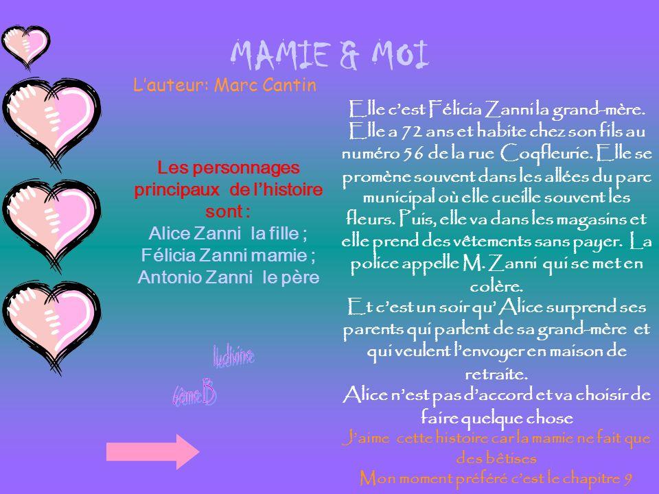 MAMIE & MOI Les personnages principaux de lhistoire sont : Alice Zanni la fille ; Félicia Zanni mamie ; Antonio Zanni le père Elle cest Félicia Zanni