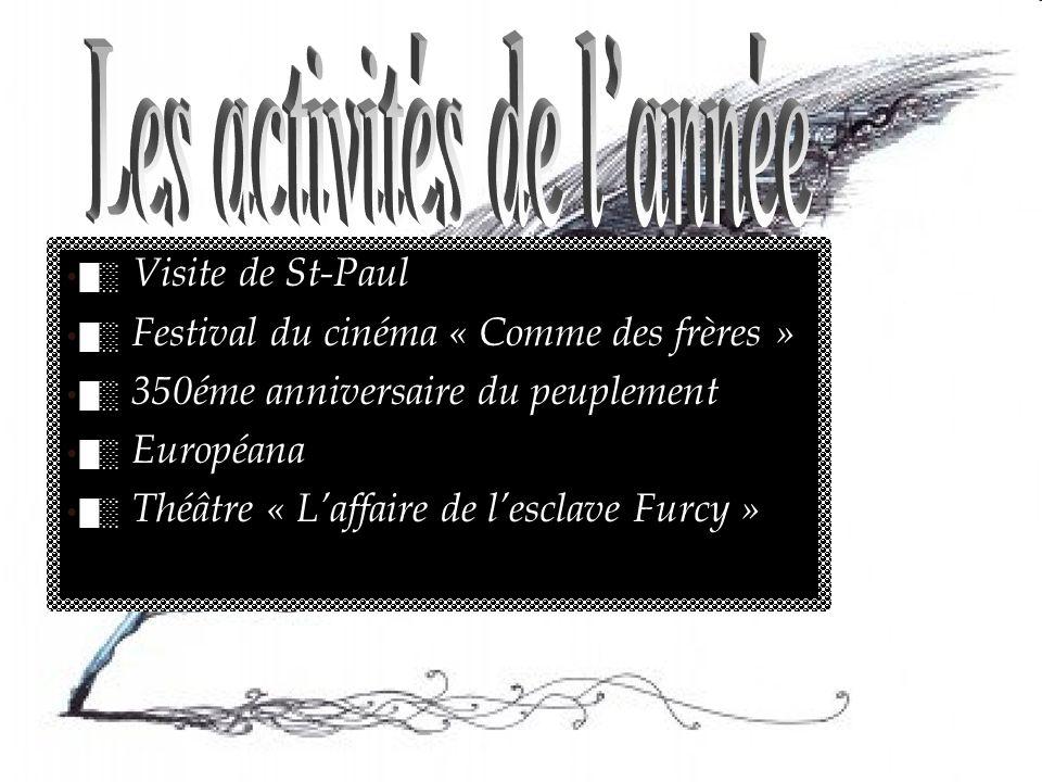 Visite de St-Paul Festival du cinéma « Comme des frères » 350éme anniversaire du peuplement Européana Théâtre « Laffaire de lesclave Furcy »
