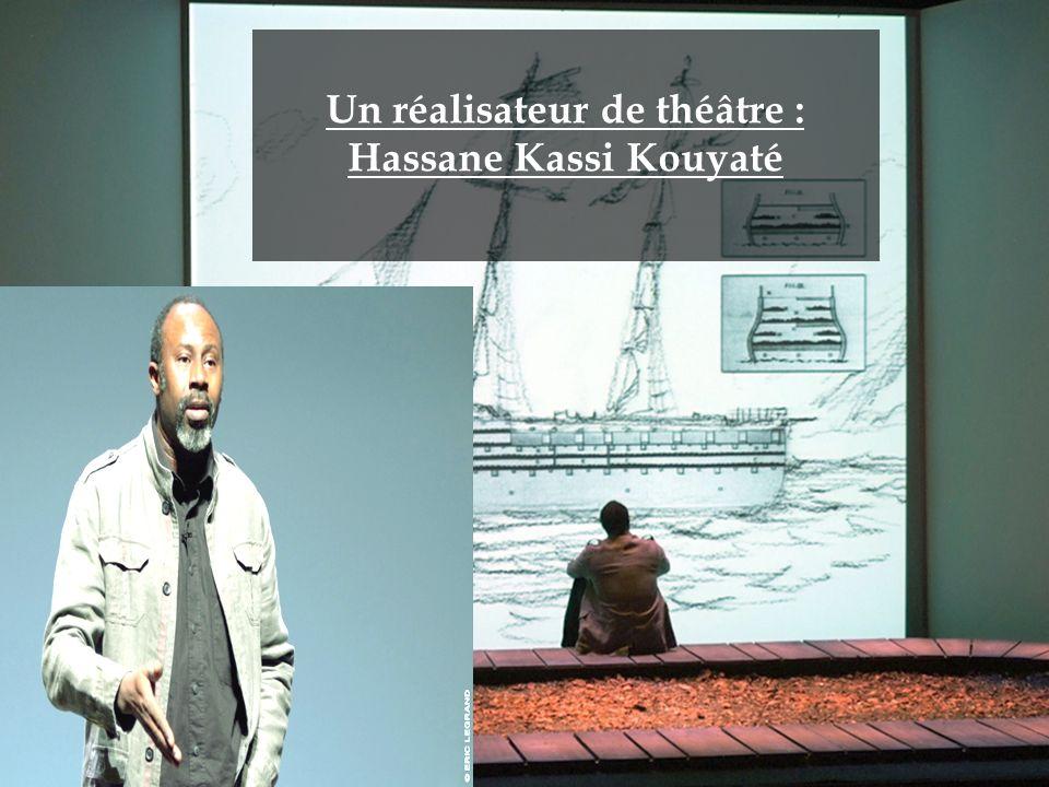 Un réalisateur de théâtre : Hassane Kassi Kouyaté