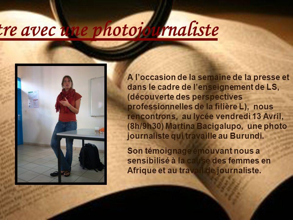Rencontre avec une photojournaliste A loccasion de la semaine de la presse et dans le cadre de lenseignement de LS, (découverte des perspectives profe