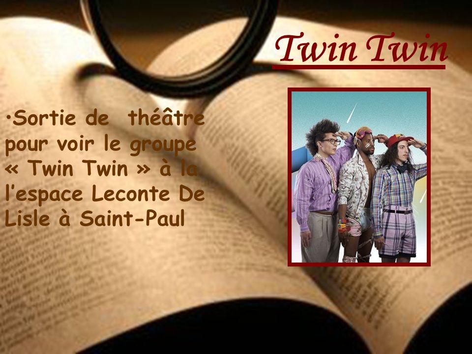 Twin Sortie de théâtre pour voir le groupe « Twin Twin » à la lespace Leconte De Lisle à Saint-Paul