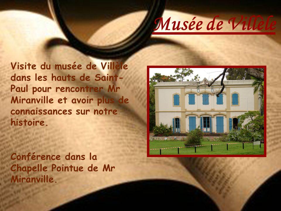 Visite du musée de Villèle dans les hauts de Saint- Paul pour rencontrer Mr Miranville et avoir plus de connaissances sur notre histoire. Conférence d
