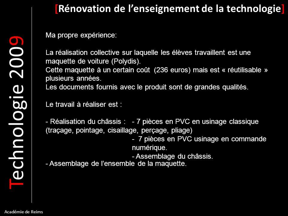 T echnologie 200 9 [Rénovation de lenseignement de la technologie] Académie de Reims Ma propre expérience: La réalisation collective sur laquelle les