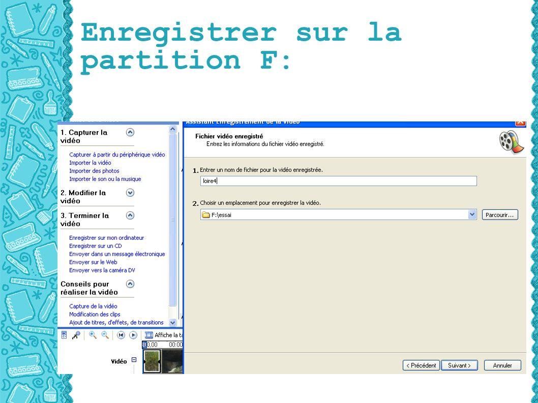 Enregistrer sur la partition F:
