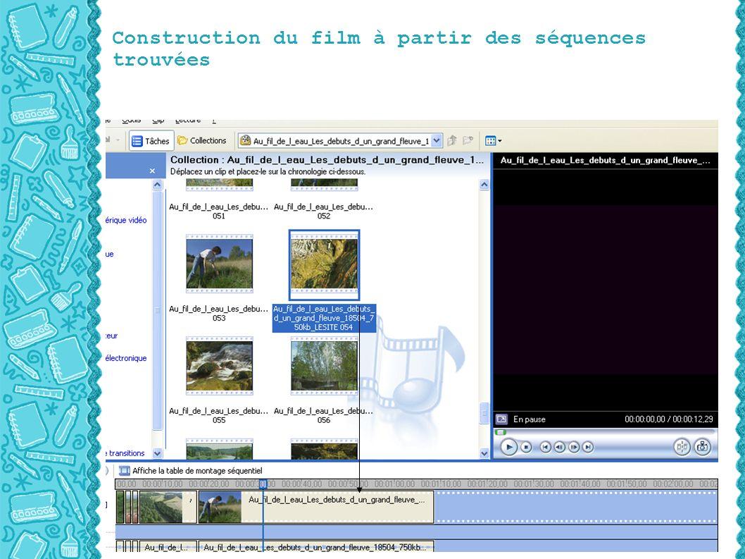 Construction du film à partir des séquences trouvées