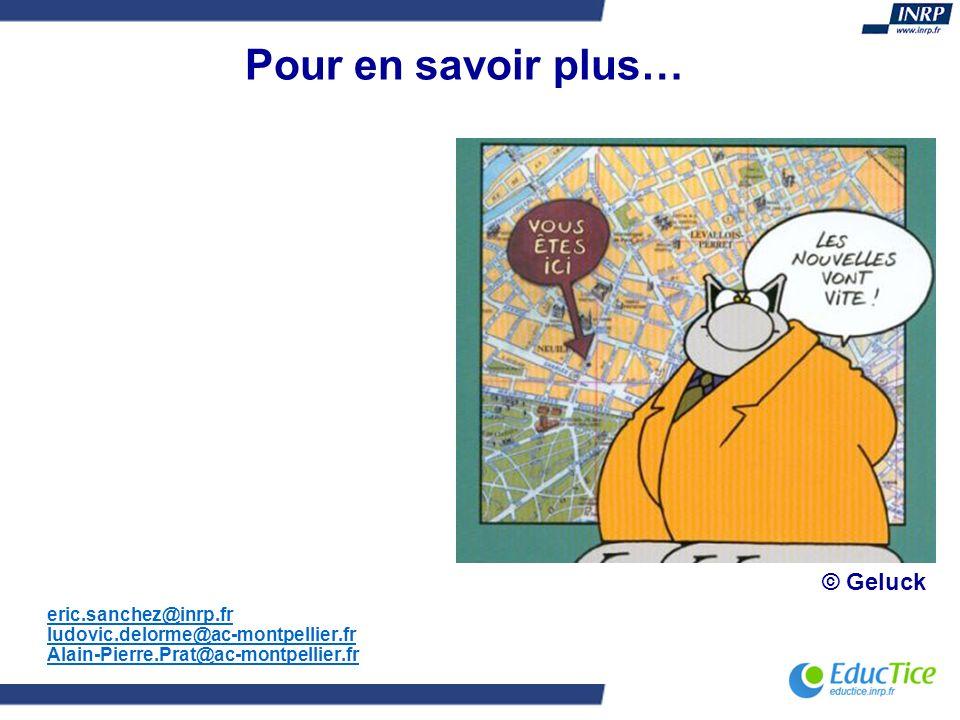 Pour en savoir plus… eric.sanchez@inrp.fr ludovic.delorme@ac-montpellier.fr Alain-Pierre.Prat@ac-montpellier.fr © Geluck