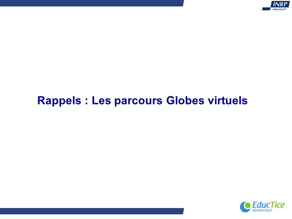 Rappels : Les parcours Globes virtuels