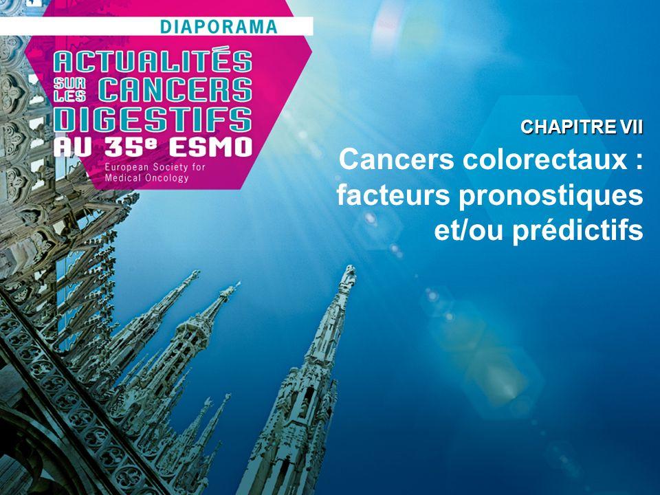 Cancers colorectaux : facteurs pronostiques et/ou prédictifs CHAPITRE VII