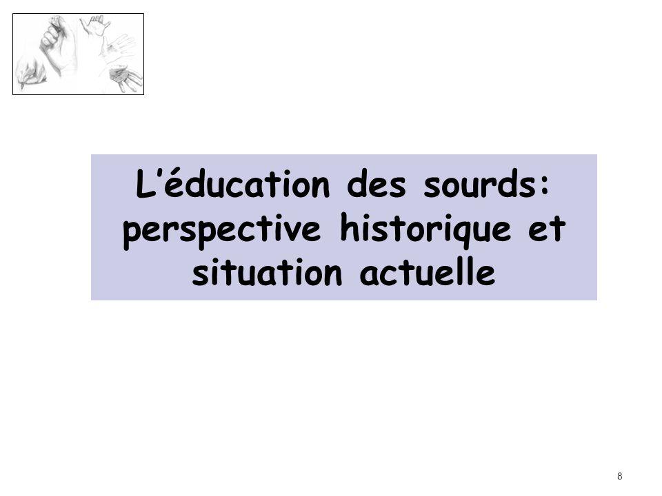 8 Léducation des sourds: perspective historique et situation actuelle