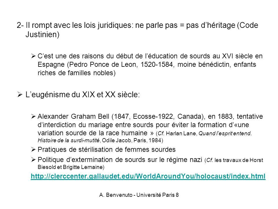 A. Benvenuto - Université Paris 8 2- Il rompt avec les lois juridiques: ne parle pas = pas dhéritage (Code Justinien) Cest une des raisons du début de