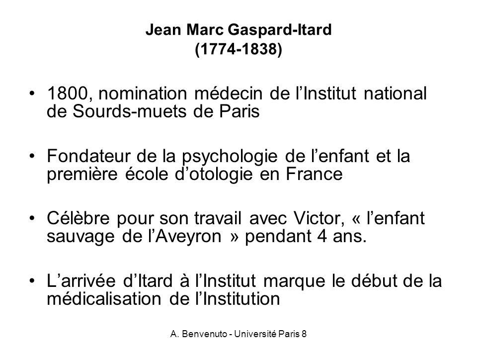 A. Benvenuto - Université Paris 8 Jean Marc Gaspard-Itard (1774-1838) 1800, nomination médecin de lInstitut national de Sourds-muets de Paris Fondateu