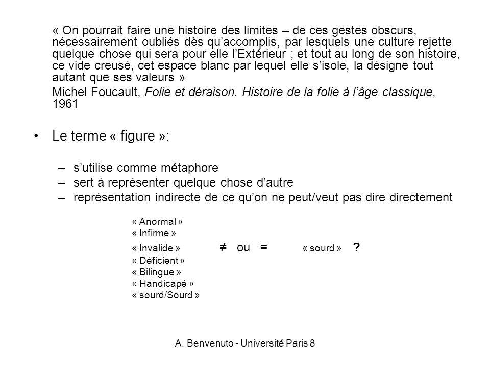 A. Benvenuto - Université Paris 8 « On pourrait faire une histoire des limites – de ces gestes obscurs, nécessairement oubliés dès quaccomplis, par le