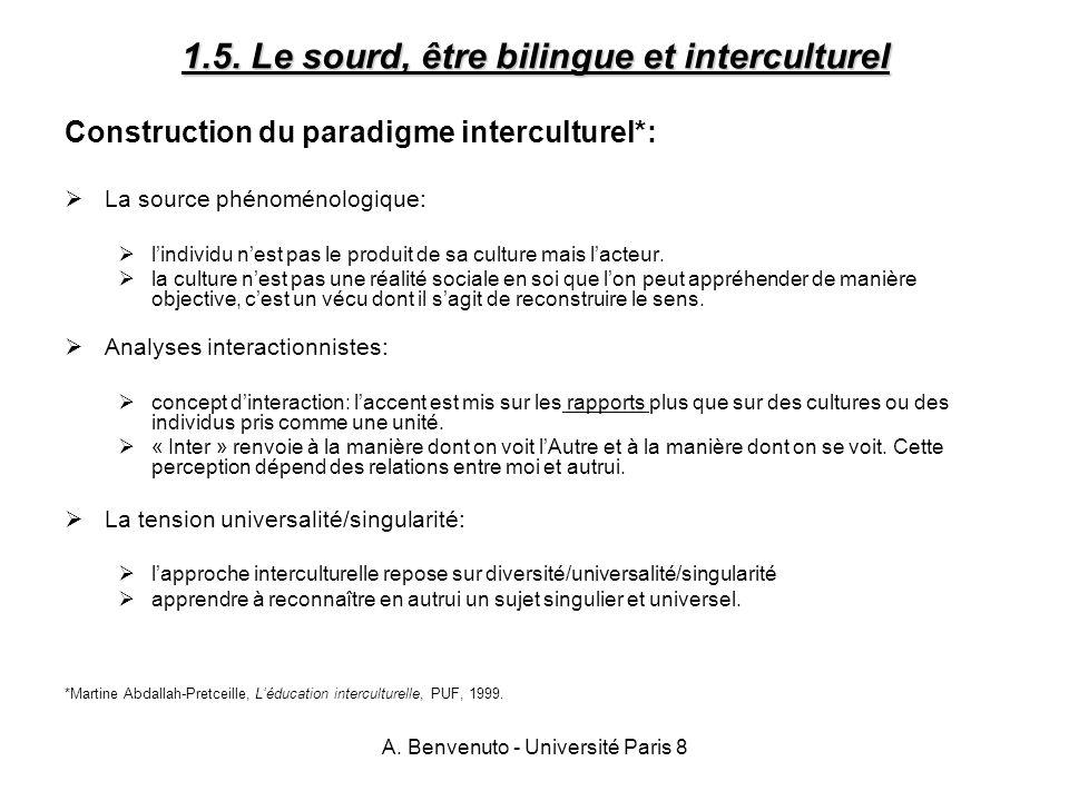 A. Benvenuto - Université Paris 8 1.5. Le sourd, être bilingue et interculturel Construction du paradigme interculturel*: La source phénoménologique: