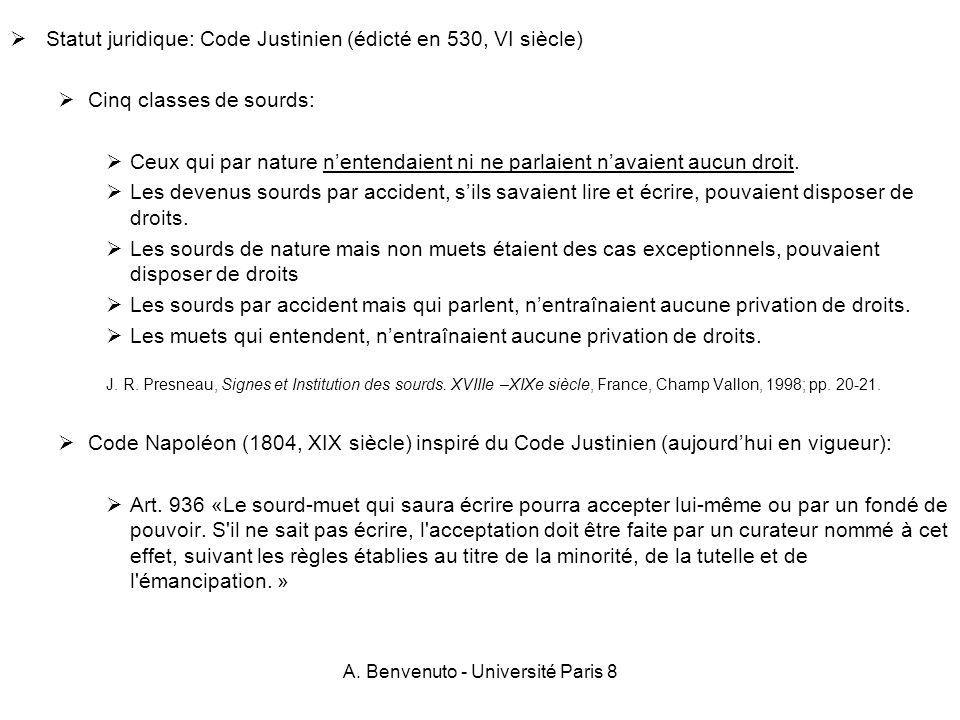 A. Benvenuto - Université Paris 8 Statut juridique: Code Justinien (édicté en 530, VI siècle) Cinq classes de sourds: Ceux qui par nature nentendaient
