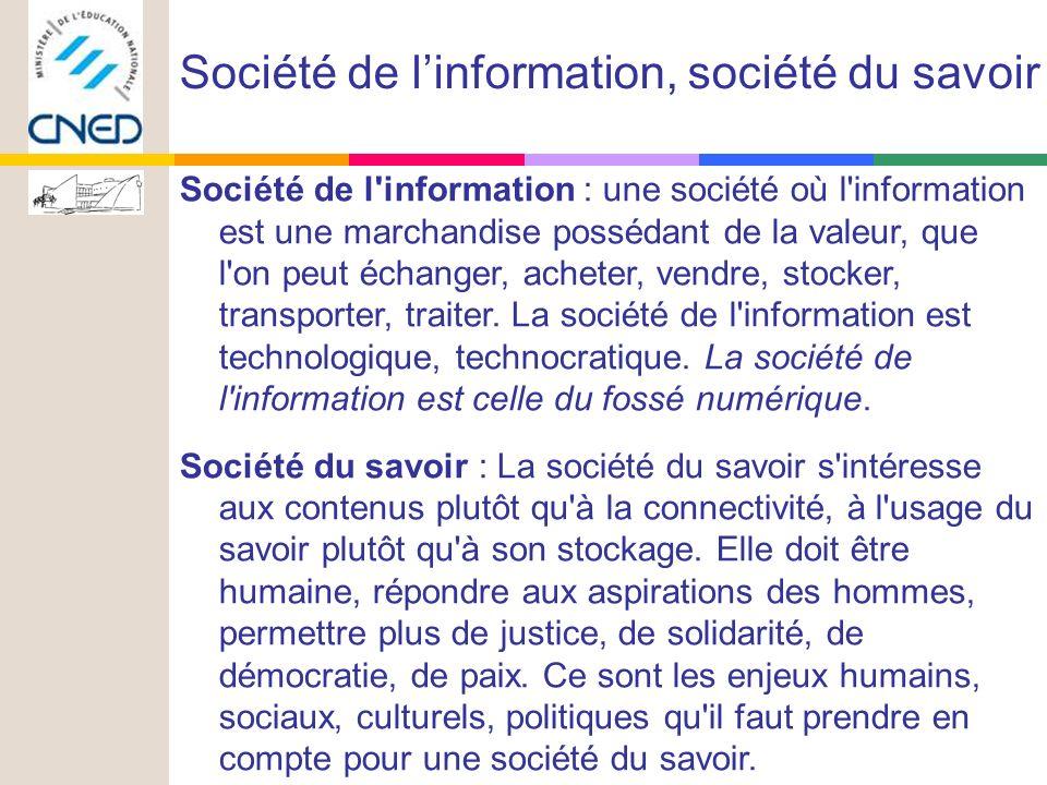 Société de l information : une société où l information est une marchandise possédant de la valeur, que l on peut échanger, acheter, vendre, stocker, transporter, traiter.