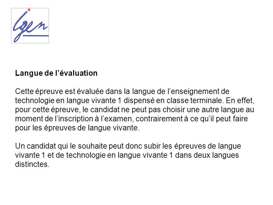 Langue de lévaluation Cette épreuve est évaluée dans la langue de lenseignement de technologie en langue vivante 1 dispensé en classe terminale. En ef