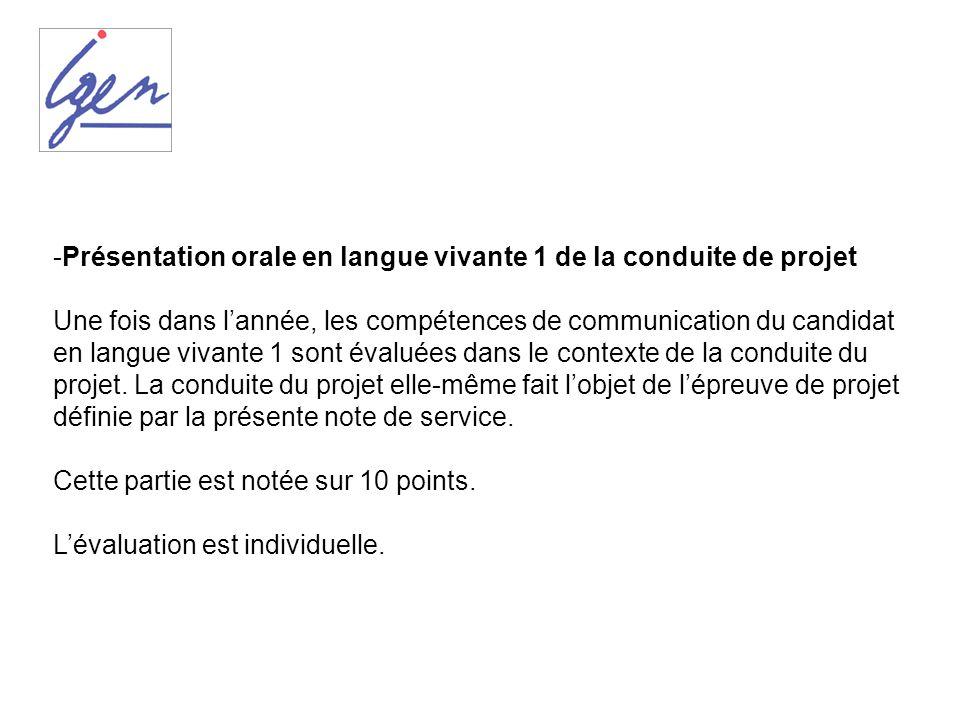 -Présentation orale en langue vivante 1 de la conduite de projet Une fois dans lannée, les compétences de communication du candidat en langue vivante