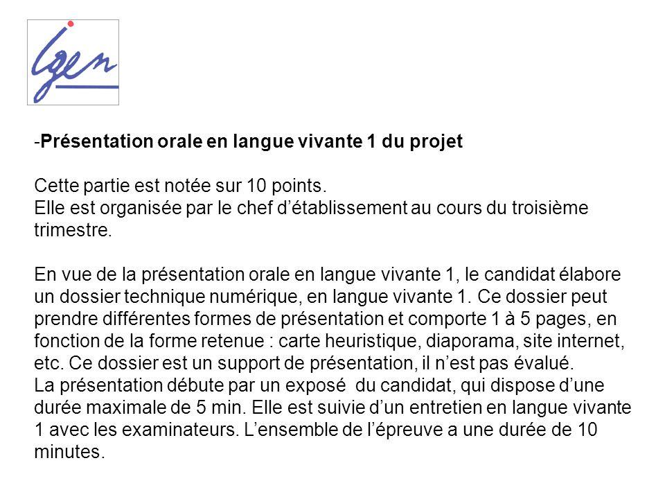 -Présentation orale en langue vivante 1 du projet Cette partie est notée sur 10 points. Elle est organisée par le chef détablissement au cours du troi