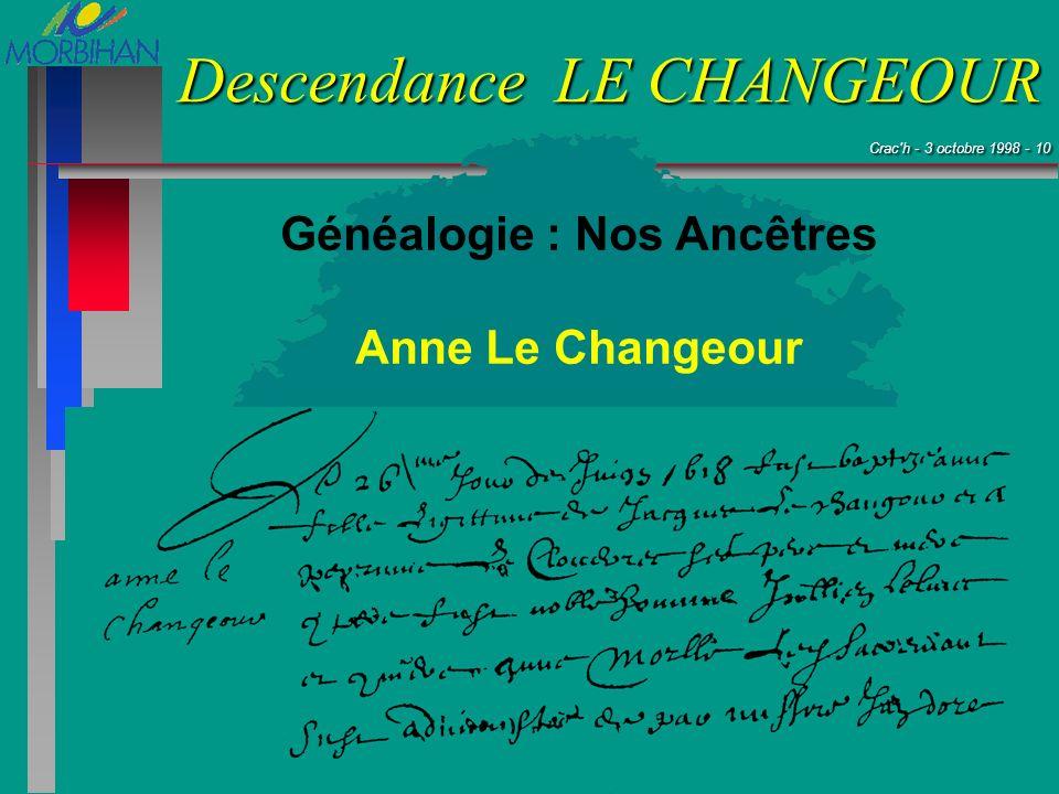 Crac'h - 3 octobre 1998 - 10 Crac'h - 3 octobre 1998 - 10 Descendance LE CHANGEOUR Généalogie : Nos Ancêtres Anne Le Changeour