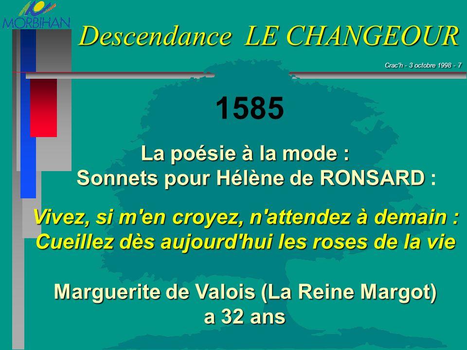 Crac'h - 3 octobre 1998 - 7 Crac'h - 3 octobre 1998 - 7 Descendance LE CHANGEOUR 1585 La poésie à la mode : Sonnets pour Hélène de RONSARD Sonnets pou