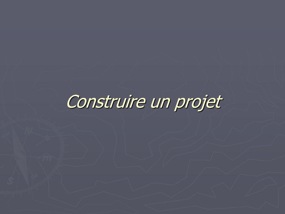 Construire un projet