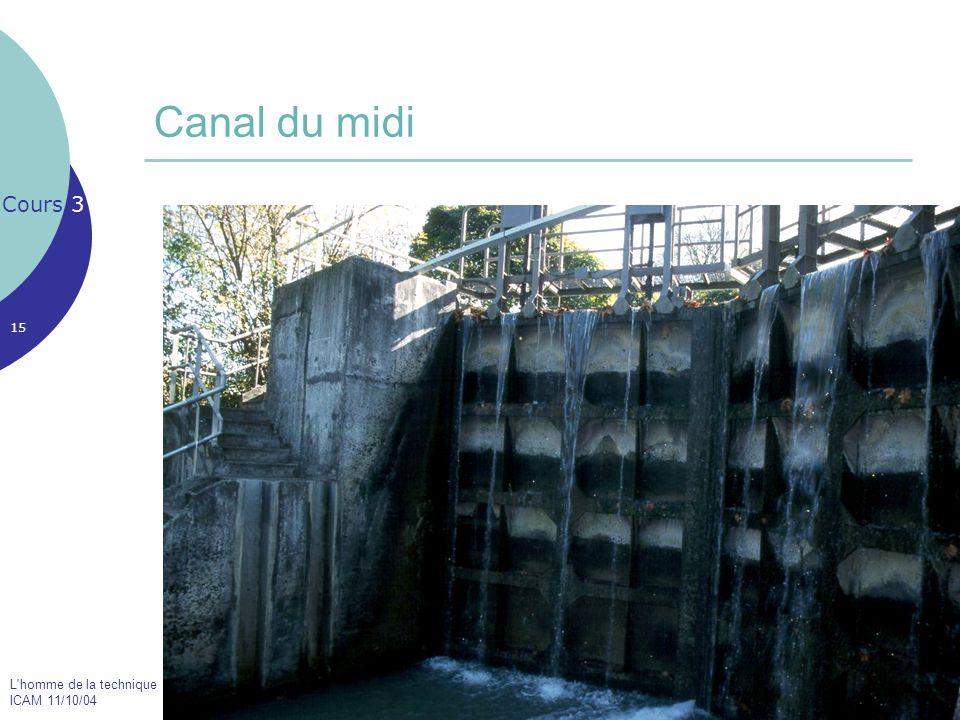 L'homme de la technique ICAM 11/10/04 15 Canal du midi Cours 3 Le Pont Neuf de Toulouse