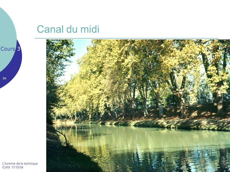 L'homme de la technique ICAM 11/10/04 16 Canal du midi Cours 3 Le Pont Neuf de Toulouse