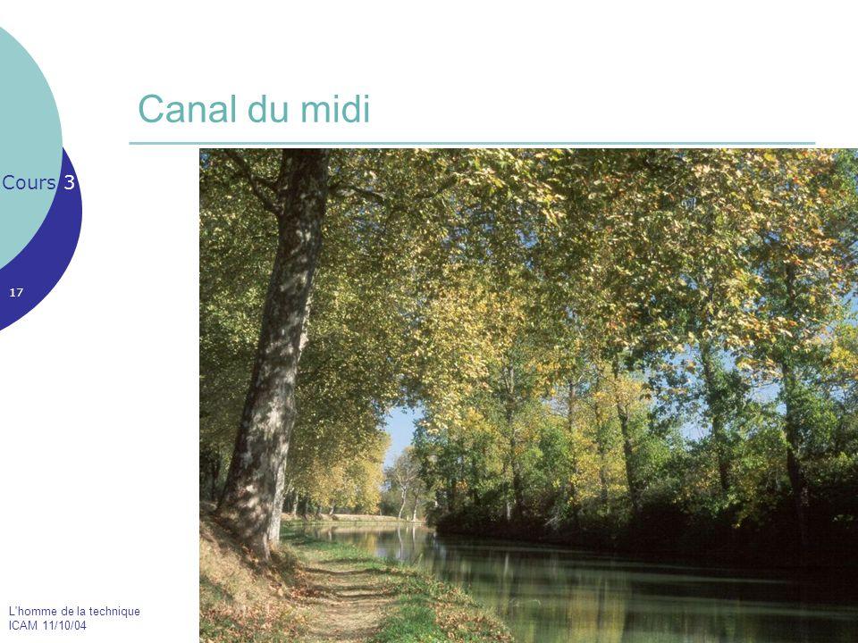 L'homme de la technique ICAM 11/10/04 17 Canal du midi Cours 3 Le Pont Neuf de Toulouse