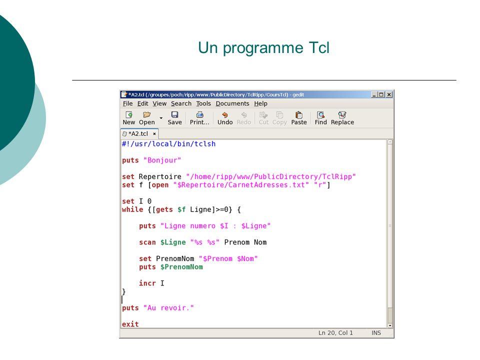 Le langage Tcl Commande argument1 argument2 …