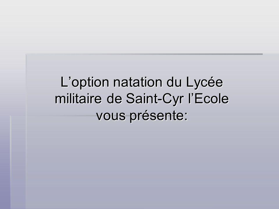 Loption natation du Lycée militaire de Saint-Cyr lEcole vous présente:
