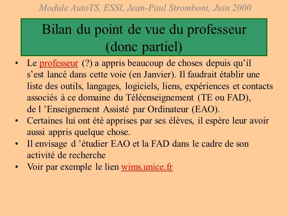 Module AutoTS, ESSI, Jean-Paul Stromboni, Juin 2000 Un questionnaire anonyme Vous sera distribué la dernière semaine, et sera dépouillé afin de connaî