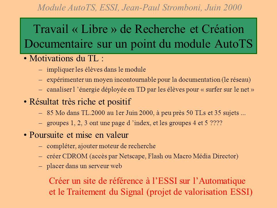 Module AutoTS, ESSI, Jean-Paul Stromboni, Juin 2000 AutoTests pour travailler les 7 objectifs !!Utiliser ces AutoTests pour réviser !! On dispose sur