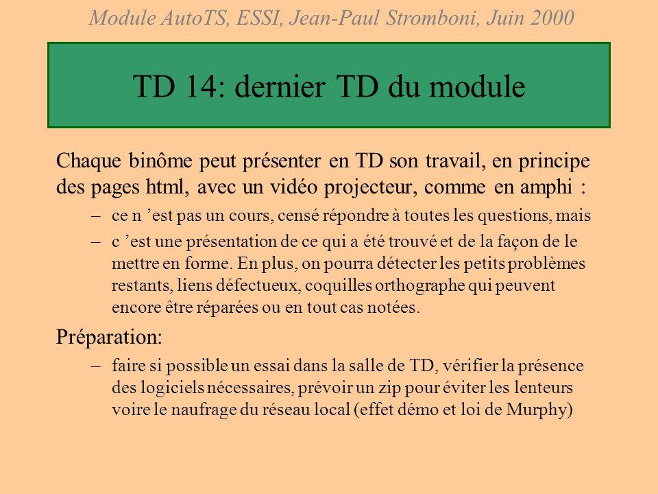 Module AutoTS, ESSI, Jean-Paul Stromboni, Juin 2000 Travail « Libre » de Recherche et Création Documentaire sur un point du module AutoTS Motivations