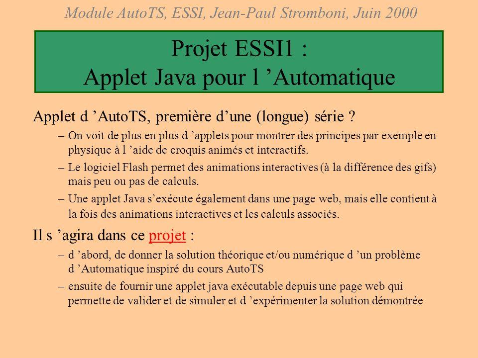 Module AutoTS, ESSI, Jean-Paul Stromboni, Juin 2000 Liste des thèmes de TL (à établir dans chaque groupe) Historique –de l Automatique –de la contre r