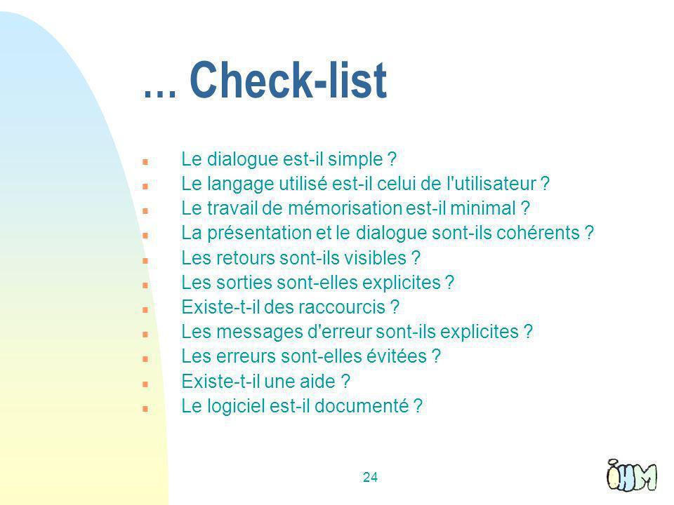 24 … Check-list n Le dialogue est-il simple .n Le langage utilisé est-il celui de l utilisateur .