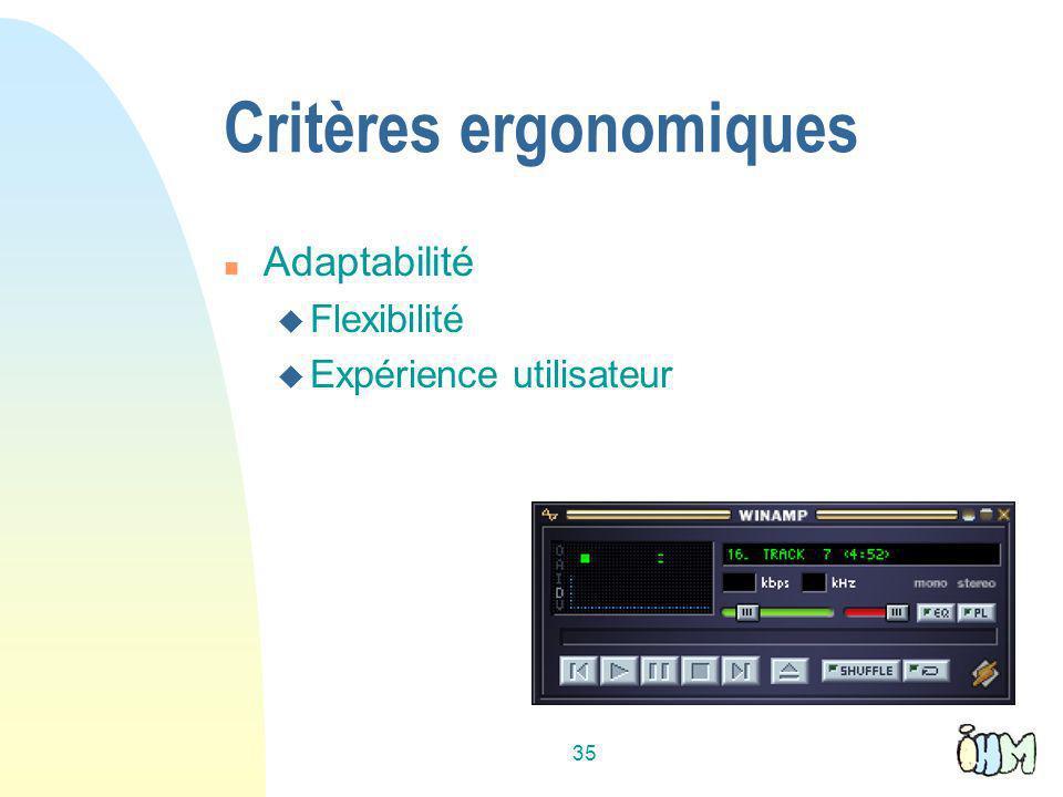 35 Critères ergonomiques n Adaptabilité u Flexibilité u Expérience utilisateur
