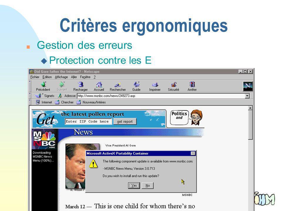 37 Critères ergonomiques n Gestion des erreurs u Protection contre les E u Qualité des messages E u Correction des E