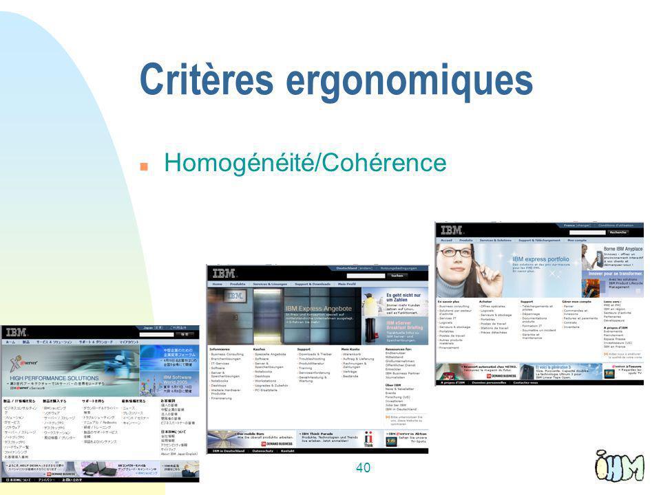 40 Critères ergonomiques n Homogénéité/Cohérence