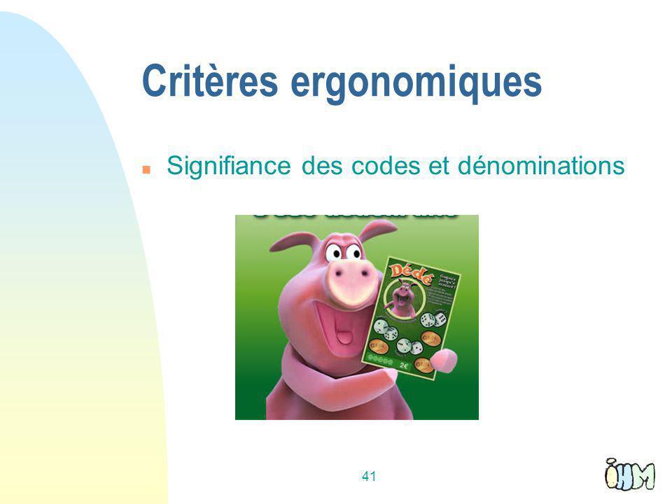 41 Critères ergonomiques n Signifiance des codes et dénominations