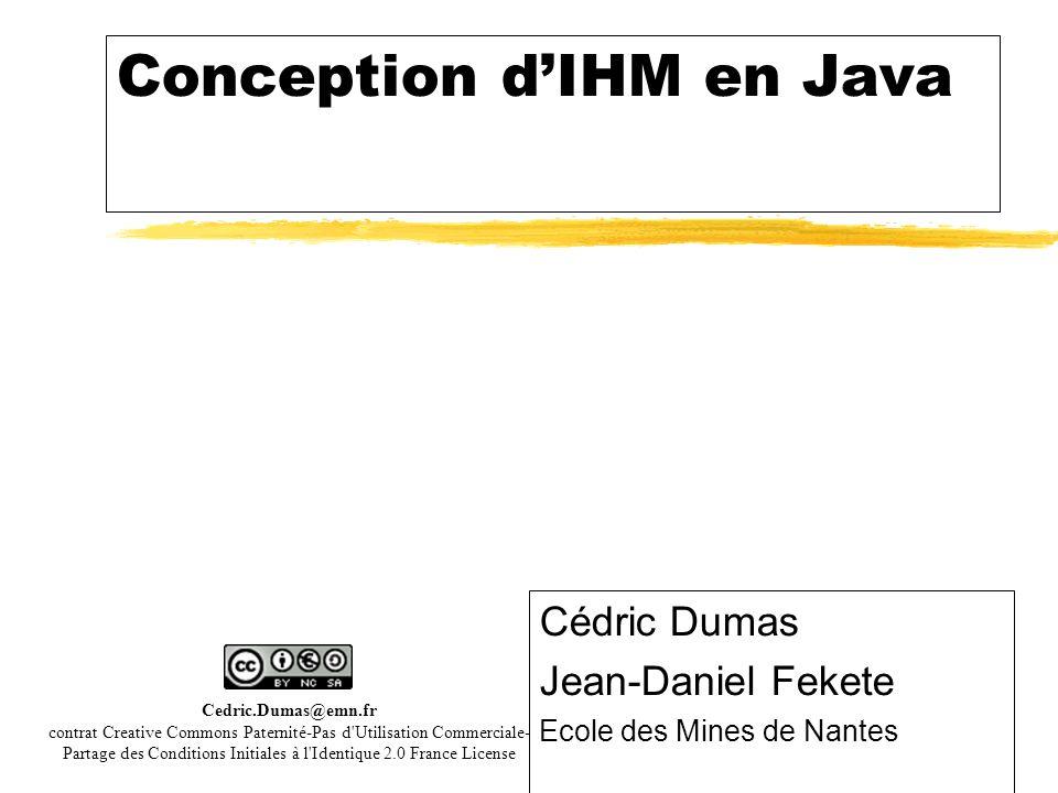 92 Récupération dun Graphics Pas de composant ZonedeDessin rafraichissement : public static void main(...) { […} JPanel pa = new JPanel(); Graphics g = pa.getGraphics(); g.drawOval(10,10,50,50); // centre supérieur gche }