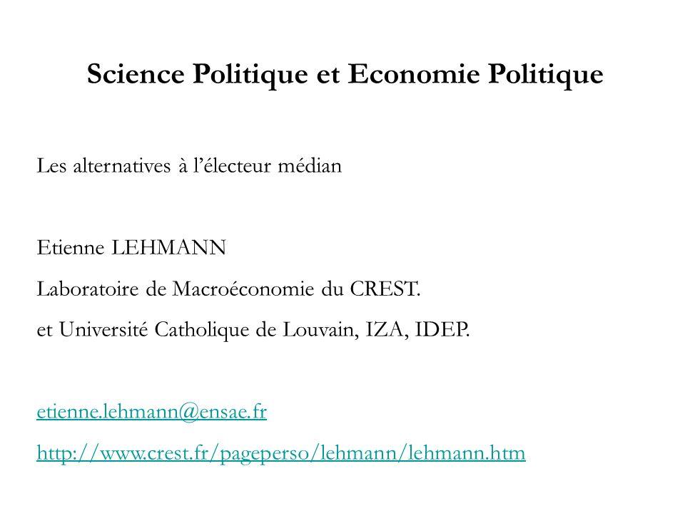 Science Politique et Economie Politique Les alternatives à lélecteur médian Etienne LEHMANN Laboratoire de Macroéconomie du CREST. et Université Catho