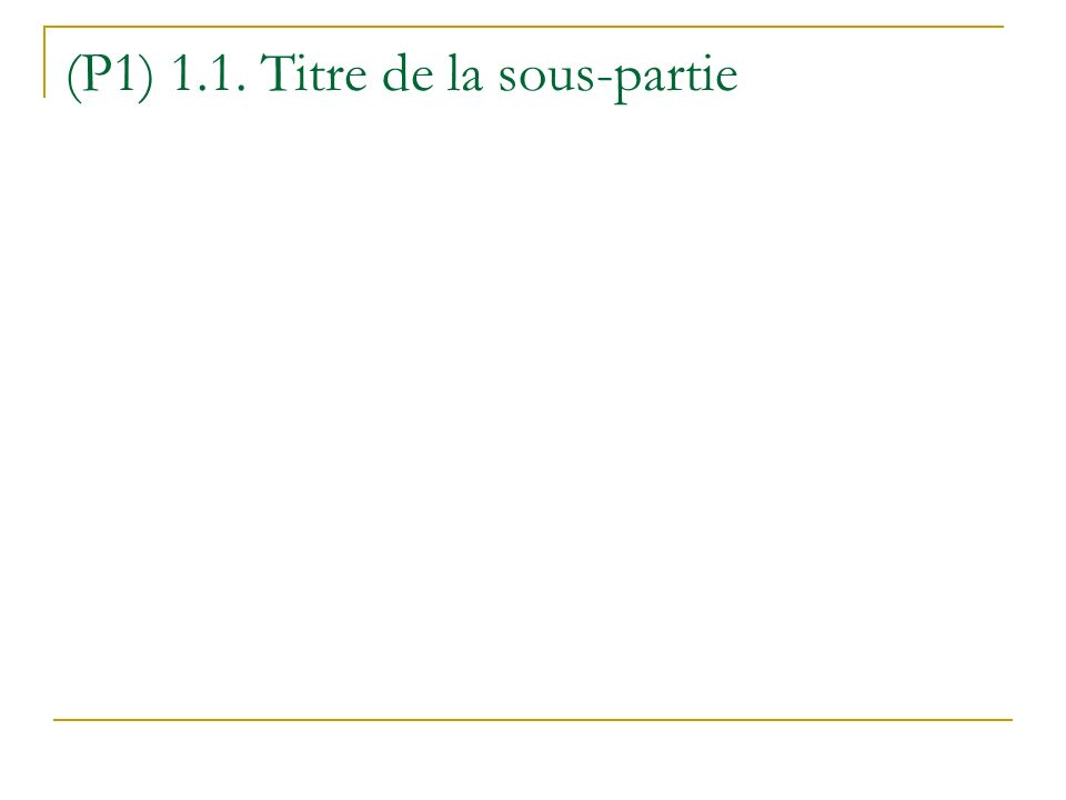 (P1) 1.1. Titre de la sous-partie